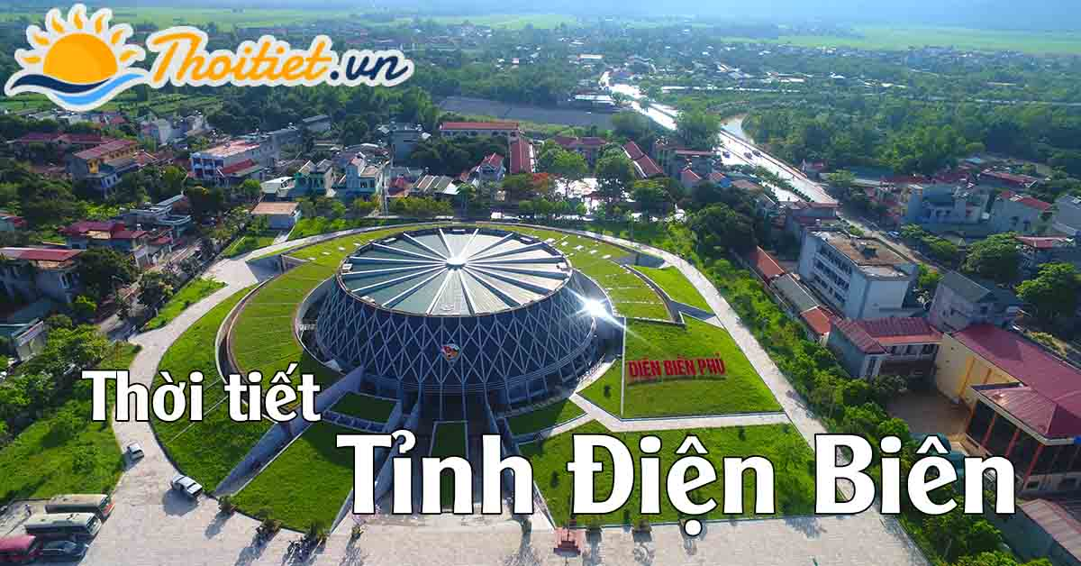 Dự báo thời tiết tỉnh Điện Biên