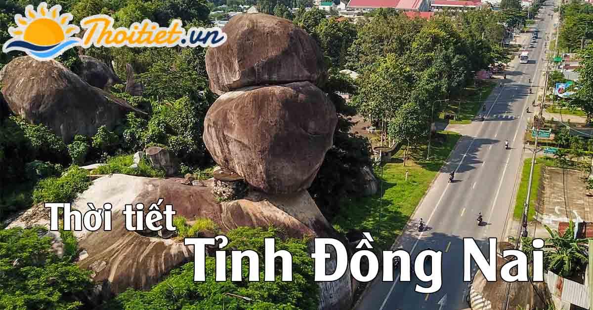 Dự báo thời tiết tỉnh Đồng Nai