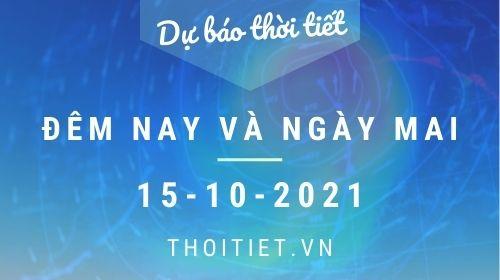 Dự báo thời tiết đêm 14/10 và ngày 15/10/2021