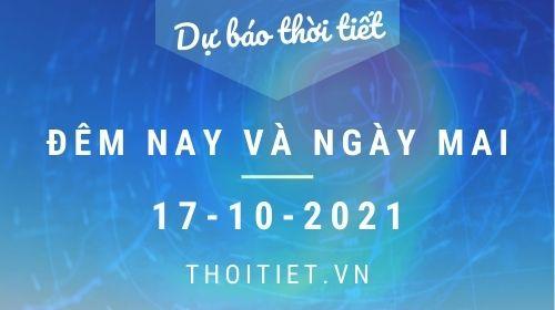 Dự báo thời tiết đêm 16/10 và ngày 17/10/2021