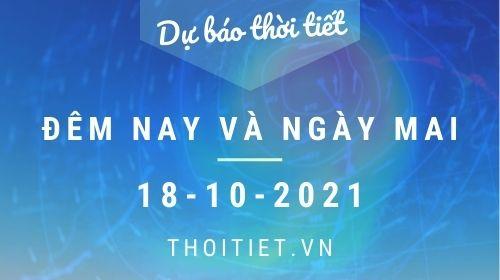 Dự báo thời tiết đêm 17/10 và ngày 18/10/2021