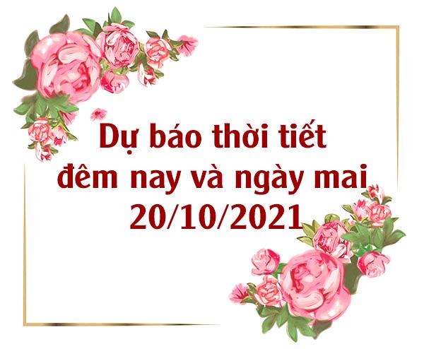 Dự báo thời tiết đêm 19/10 và ngày 20/10/2021