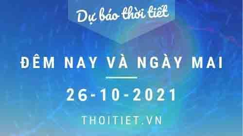 Dự báo thời tiết đêm 25/10 và ngày 26/10/2021