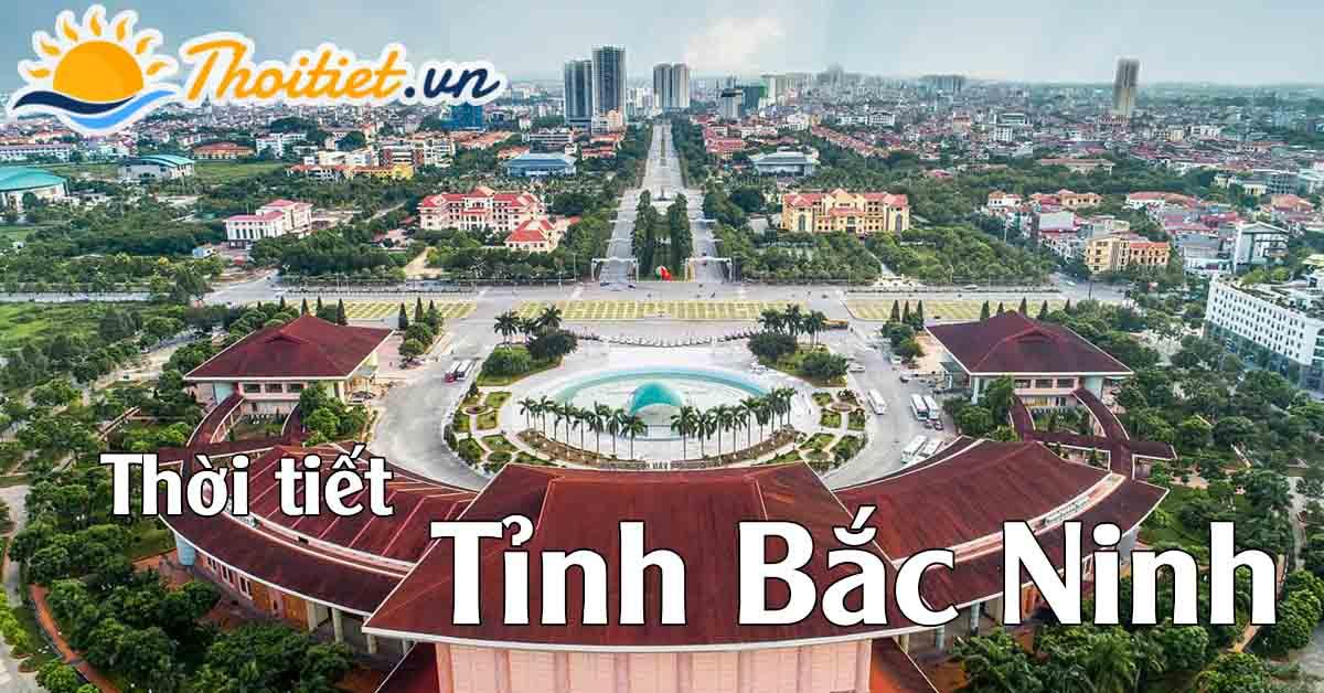 Dự báo thời tiết tỉnh Bắc Ninh