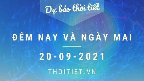Dự báo thời tiết đêm 19/09 và ngày 20/09/2021